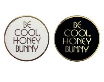 Be Cool Honey Bunny