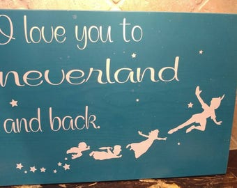 I Love You To Neverland And Back Peter Pan Sign