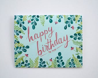 Happy Birthday flora greeting card - hand painted individual card 5.5 x 4