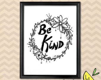 LDS Art, Be Kind Quote, Black and White, Printable Art, Hand drawn, Printable Art Quotes, Kindness Quote, LDS Decor, LDS gifts, lds prints