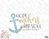 Hope SVG, Hope Anchors My Soul, Faith, Christian SVG, Inspirational Quote, Anchor, Cutting File, Cricut & Silhouette Compatible, Download