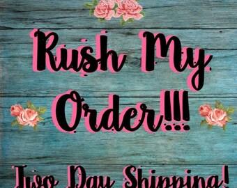 Rush my order express shipping!!