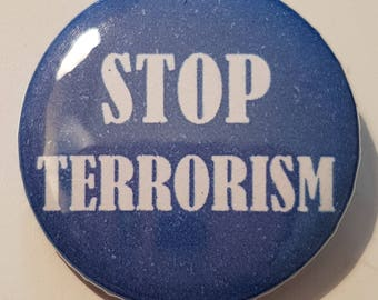 Terrorism Badge, Terrorism Button, Anti Terrorism, Religion Badge, Stop Terrorism, Anti Terrorist