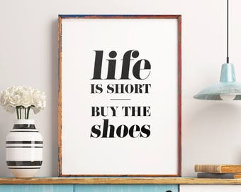 "Home Decor ""Life is short, buy the shoes"" Printable Poster – Typography Wall Decor Quote Print, Inspirational Wall Art *INSTANT DOWNLOAD*"