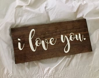 I Love You Sign// Love Sign // Wedding Sign // Wood Sign // Farmhouse Sign // Rustic Sign // Farmhouse Decor // Wedding Gift
