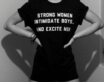 Strong Women Intimidate Boys And Excite Men T-shirt / - Made in London / Fast Delivery to the Usa , Canada , Australia & Europe !