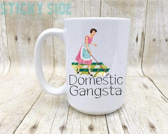 Domestic Gangsta, Housewife Mug, Housewives Mug, Mug For Housewife, Stay At Home Mom Mug, Housewife Gift, Gift For Housewife, Housewife Gift