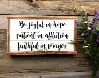 Be joyful in hope, patient in affliction faithful in prayer - romans 12:12 - verse - Christian decor