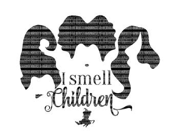 I smell Children Sanderson Sister SVG Files I put a spell on you Halloween svg file Hocus Pocus Silhouette Circuit DXF Commercial Use