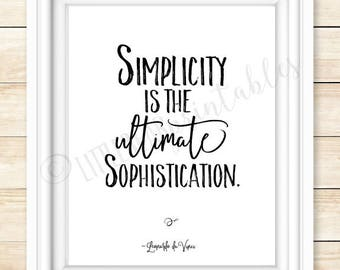 Simplicity is the Ultimate Sophistication, Leonardo da Vinci quote, printable wall art, instant download, minimalist quote about simplicity