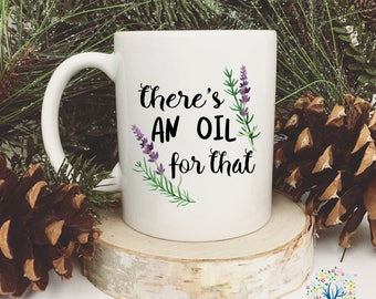 There's an oil for that, Essential Oil Mug, Funny Mug, Watercolor Herb and Essential Oil Mug, Essential Oil Gift