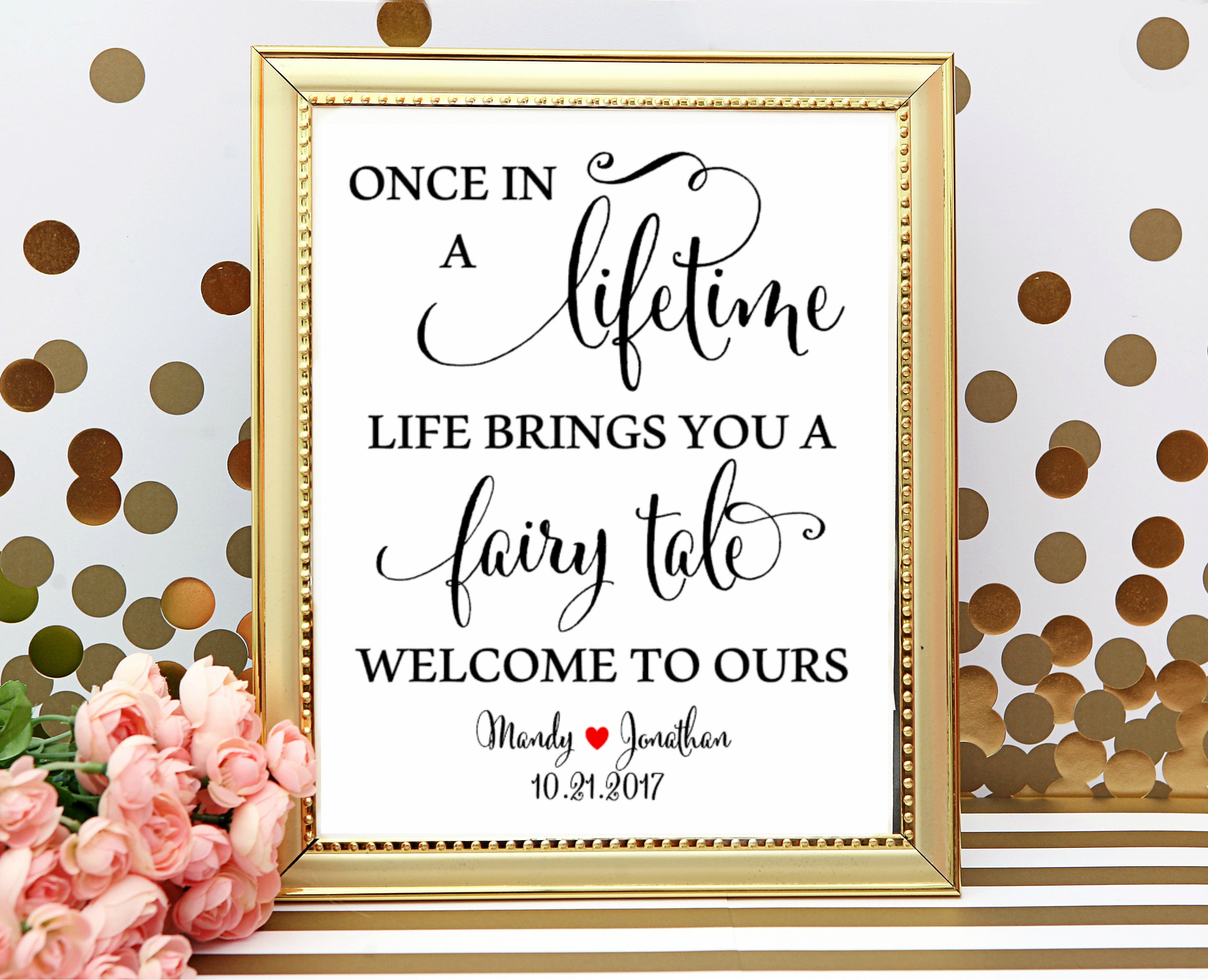 Wedding Once in a lifetime life brings you a fairy tale sign ...