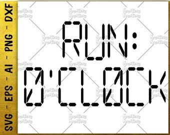Run Oclock svg Digital Clock SVG fitness gym svg workout svg cut cuttable cutting files Cricut Silhouette Instant Download SVG png eps dxf