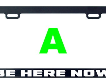 Be here now license plate frame tag holder decal sticker
