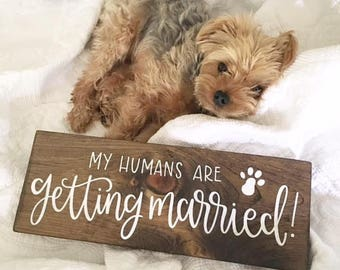 My Humans Are Getting Married - Wood Sign