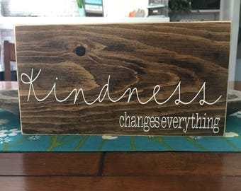 Kindness Changes Everything Rustic Wood Sign