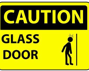 CAUTION glass door metal Sign