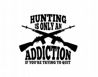 Hunting Decal - Hunting Sticker - Gift for Hunter - Eat More Fast Food - Hunting Is Only An Addiction - Gun Decal - Gifts for Dad