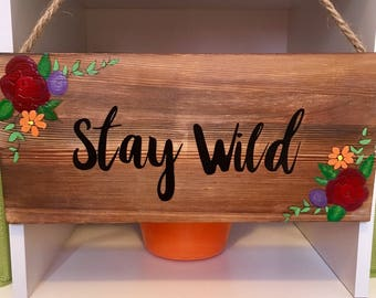 Stay wild hanging sign