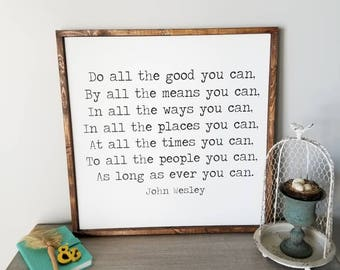 Do all the good you can  John Wesley Quote   Quote Sign   Wood Sign   You Can sign   Living Room Sign   Framed Sign   Inspirational Sign