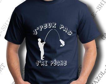 """T-shirt """"J' peux pas, j'ai pêche."""""""
