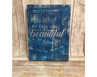 Jeans Painted on Wood-Be Your Own Kind Of Beautiful