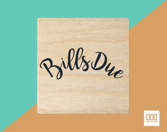 Bills Due - 3cm Rubber Stamp (DODRS0145)