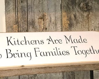 Kitchens Are Made To Bring Families Together Plaque - Painted Wood Sign - Rustic Wall Decor - Positive Inspiration - Housewarming Wedding