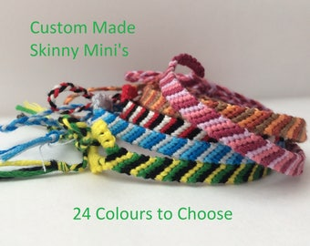 Skinny Mini's Custom Made Hand Woven Macrame Friendship Bracelets Choose Your Own Colours