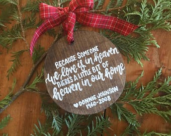 Someone we Love is in Heaven Ornament - Christmas Tree - Tree Ornament - Custom Accent - Rustic Christmas - Memorial Gift