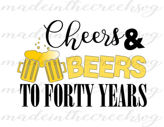 Turning 40 Quotes Mesmerizing Cheers And Beers To Forty Years Birthday Quotes Turning 40