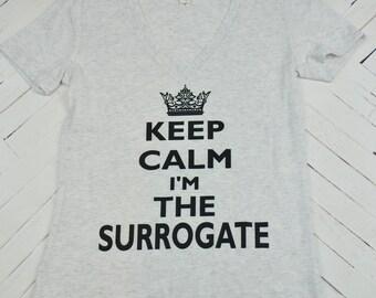 SALE!! IVF, Keep Calm, Surrogate, Surro Mama, Surro Momma,  IVf, Transfer Day Shirt, Invitro, Transfer day, Surrogate Gift, Top