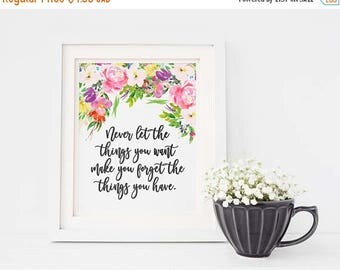 ON SALE Never Let The Things You Want Make You Forget The Things You Have - Gratitude Quote - Floral Quote Art - Watercolor Quote Print - Wa