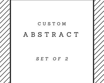 Custom Abstract Set of 2