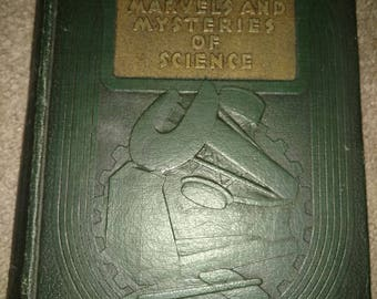 First edition The Marvels and Mysteries of Science. W.m. H. WISE & Co., Inc