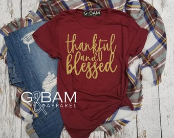Thankful and Blessed  Shirt / Boyfriend Tee / Thankful Grateful Blessed  / Thanksgiving shirt /  Thankful Tee
