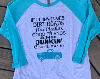 Junkin Shirt, Flea Market Vintage Shirt, Farmhouse Pickin Raglan, Adult Raglan, Farmhouse Shirt, Dirt Roads, Flea Markets, Old Truck Shirt