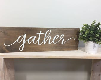 Gather Wood Sign, Gather Sign, Farmhouse Sign, Home Decor, Rustic Sign, Gather Dining Room Sign READY TO SHIP