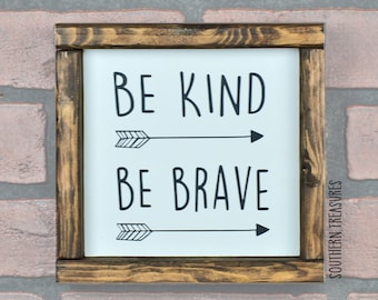 Be Kind, Be Brave  Framed Farmhouse Style Wood Sign