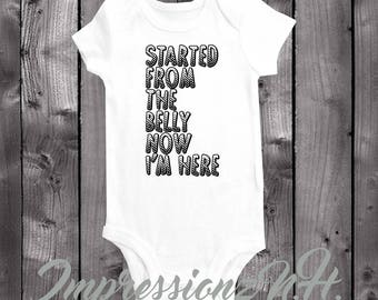 started from the belly now I'm here - funny baby onesie , funny baby bodysuit