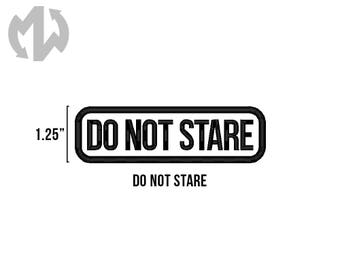 """DO NOT STARE 1"""" tall Service Dog Patch"""