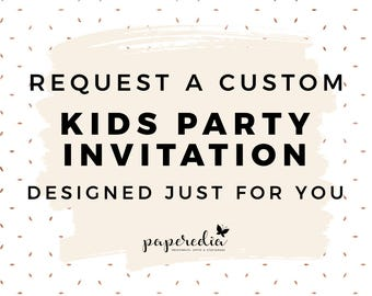 Request a Custom Kid's Party Invitation