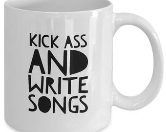 KICK Ass and WRITE SONGS - Funny Coffee Mug for Lyricists - Musician Gifts - Music Singers - Songwriter - 11 oz white coffee tea cup