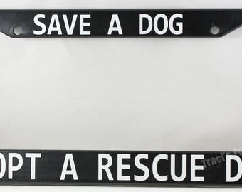 Save A Dog Adopt a Rescue Dog License Plate Brackets, License Plate Bracket, Personalized License Plate Bracket, Frame,License Plate holder