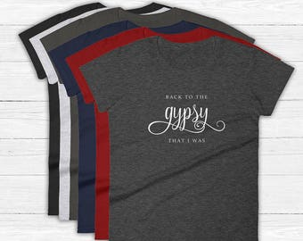 Stevie Nicks GYPSY Tee, Back to the Gypsy Quote T-Shirt, Ringspun Cotton Women's Short Sleeve top, Fleetwood Mac Tee, Nicksmas Gift S-2XL