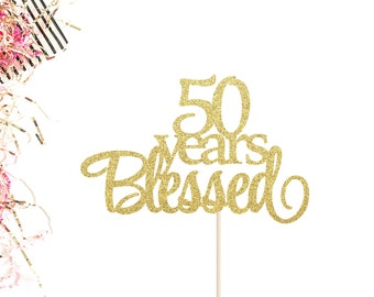 50 Years Blessed Cake Topper | 50th Anniversary Cake Topper | 50 Cake Topper | 50th Birthday Cake Topper | 50 Years Loved Topper | Hello 50
