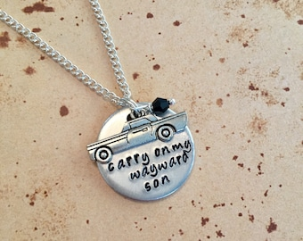 Carry on my wayward son - Hand Stamped Charm Necklace or Keyring