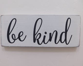 Be Kind Sign, Distressed Wood Sign, Rustic Wood Sign, Farmhouse Sign, Shabby Chic Sign, Motivating Sign
