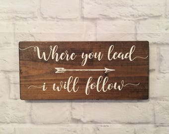 "Where you lead I will follow Wood sign - Gilmore Girls Hand painted Wall art - I will follow and Arrow Rustic Wood sign - 5.5"" x 12"""