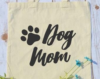 Dog Mom Tote Bag- Pet bag- Dog Tote- Tote Bag- Dog mom- dog mom tote bag- dog mom gifts- gifts for dog owners